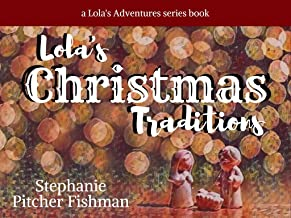 Lola's Christmas Traditions: A Lola's Adventures series picture book for the holidays (English Edition)