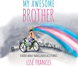 My Awesome Brother: A children's book about Transgender Acceptance