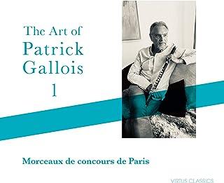 パトリック・ガロワの芸術・1 パリ音楽院卒業試験曲集 (The Art of Patrick Gallois, 1 Morceaux de concours de Paris)