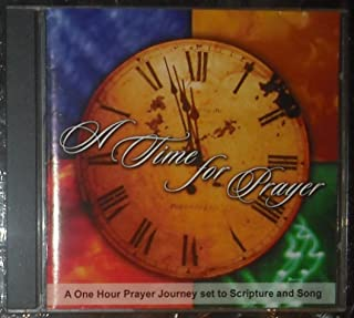 A Time for Prayer: A One Hour Prayer Journey Set to Scripture and Song