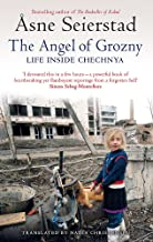 The Angel Of Grozny: Life Inside Chechnya - from the bestselling author of The Bookseller of Kabul