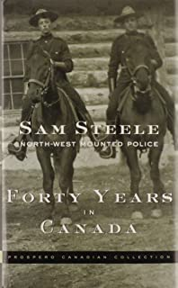 Forty Years in Canada: North-West Mounted Police