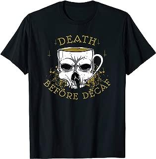 Funny Death Before Decaf Skull Coffee Mug Drinking Gift T-Shirt
