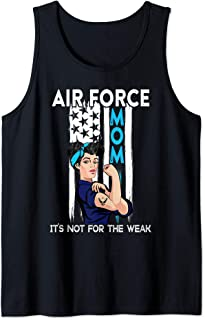Air Force Mom It's Not For The Weak Proud Air Force Mom Tank Top