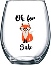 Oh, For Fox Sake 15 oz Stemless Funny Glass   Unique Fox Themed Birthday Gifts For Men or Women   Fox Lover Gifts For Him or Her   Perfect Gift Idea For Office Coworker and Best Friend
