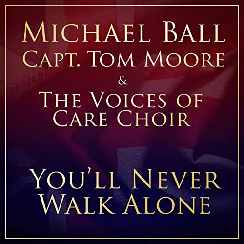 Michael Ball, Captain Tom Moore and The NHS Voices of Care Choir - You'll Never Walk Alone