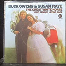Buck Owens & Susan Raye - The Great White Horse / Your Tender Loving Care - 7