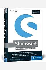 Shopware: Das Handbuch für Entwickler. Installation, Konfiguration, Templating, Plugin-Entwicklung u. v. m. Gebundene Ausgabe