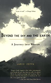 Beyond the Sky and the Earth: A Journey into Bhutan (English Edition)