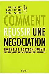 Comment réussir une négociation: Nouvelle édition suivie des réponses aux questions des lecteurs (French Edition) Kindle Edition