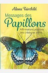 Oracle Messages des papillons - Affirmations positives des créatures ailées Relié