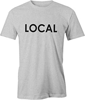 Local Tee – Mens Unisex T-Shirt - Represent Your Hometown