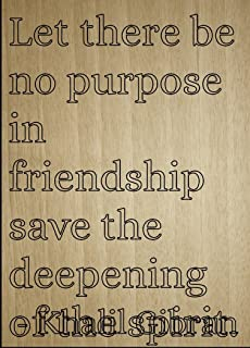 Mundus Souvenirs Let There be no Purpose in Friendship. Quote by Khalil Gibran, Laser Engraved on Wooden Plaque - Size: 8