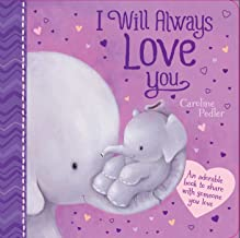 I Will Always Love You: An adorable book ot share with someone you love (1)
