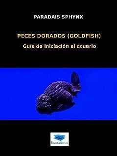 Peces dorados (goldfish): Guía de iniciación al acuario