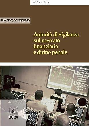 Autorità di vigilanza sul mercato finanziario e diritto penale
