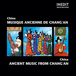 China: Ancient Music from Chang'an. (Musique ancienne de Chine)