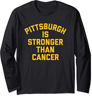 PITTSBURGH Is Stronger Than Cancer Long Sleeve Tshirt