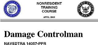 DAMAGE CONTROLMAN NAVEDTRA 14057-PPR April, 2001 (Non-Resident Training Course)
