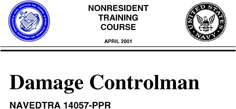 DAMAGE CONTROLMAN NAVEDTRA 14057-PPR April, 2001 (Non-Resident Training Course)