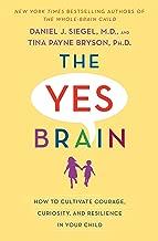 The نعم المخ: كيفية لتنمية Courage, Curiosity ، و والمقاومة في وضع الأطفال