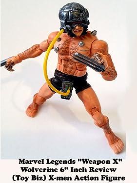 "Review: Marvel Legends ""Weapon X"" Wolverine 6"" Inch Review (Toy Biz) X-men Action Figure"