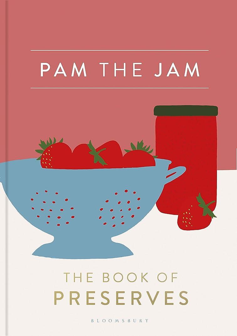 操る通貨樫の木Pam the Jam: The Book of Preserves (English Edition)