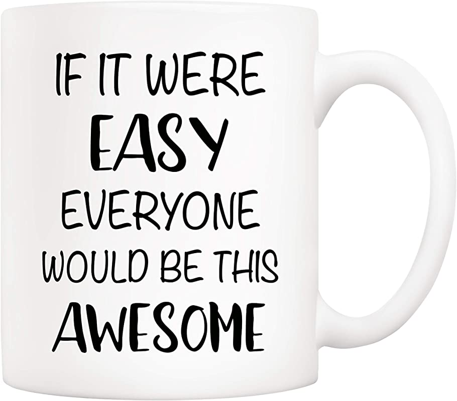 5Aup Christmas Gifts Funny Quote Coffee Mug If It Were Easy Everyone Would Be This Awesome Novelty Ceramic Cups 11Oz Unique Birthday And Holiday Gifts For Her Him Women Men