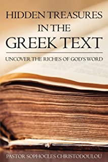Hidden Treasures in the Greek Text: Uncovering the Riches of GOD's Word