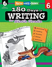 180 Days of Writing for Sixth Grade – An Easy-to-Use Sixth Grade Writing Workbook to Practice and Improve Writing Skills (180 Days of Practice) PDF
