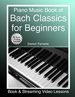Piano Music Book of Bach Classics for Beginners: Teach Yourself Famous Piano Solos & Easy Piano Sheet Music, Vivaldi, Hand...