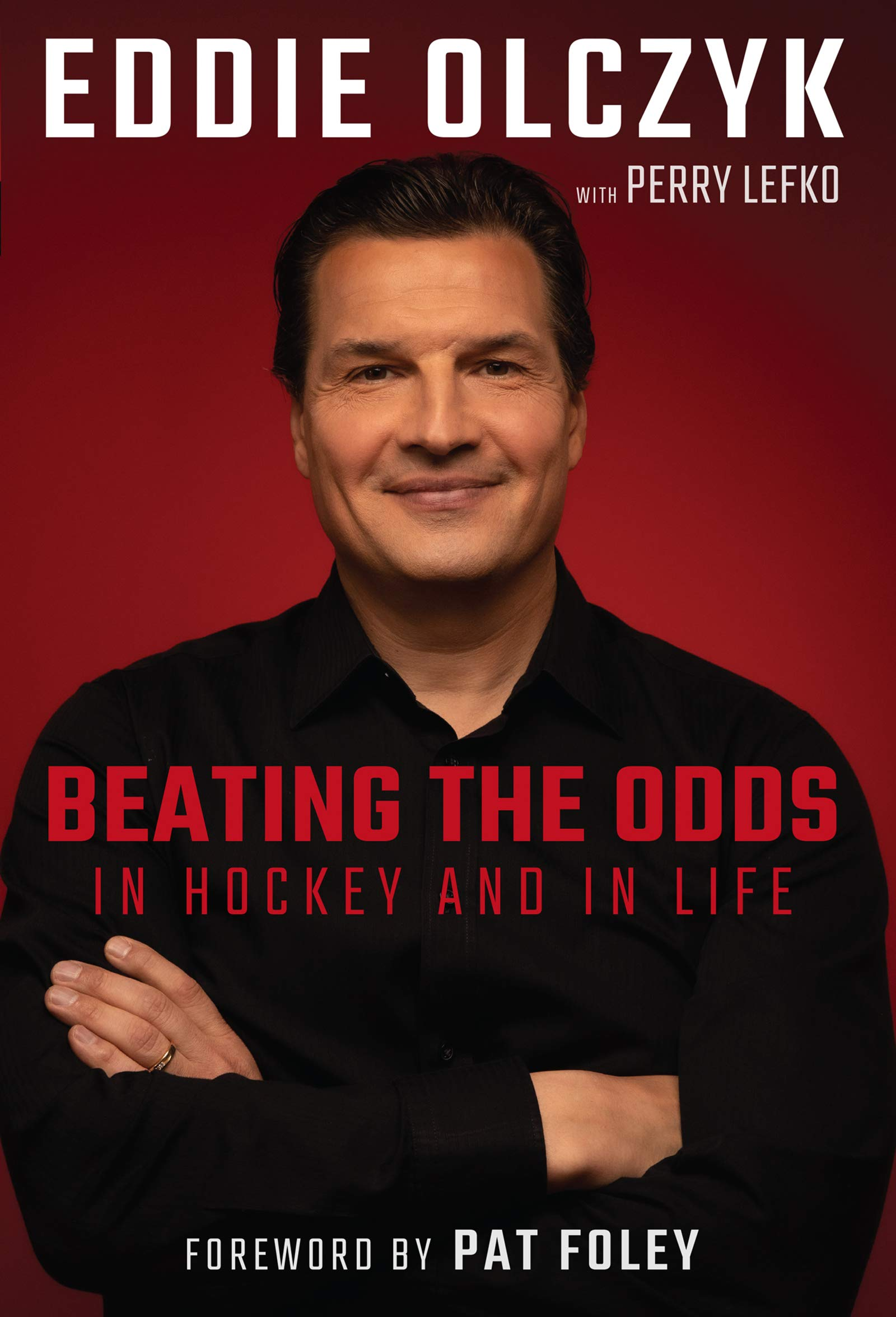 Eddie Olczyk: Beating the Odds in Hockey and in Life (English Edition)