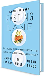 Life in the Fasting Lane: How to Make Intermittent Fasting a Lifestyle - and Reap the Benefits of Weight Loss and Better H...