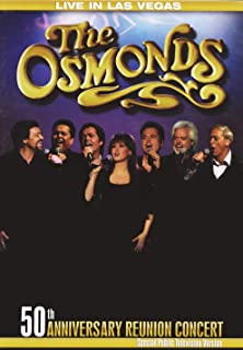The Osmonds: 50th Anniversary Reunion Concert (Special Public Television Version)
