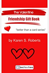 The Valentine Friendship Gift Book: Send It to a Friend (Better Than a Card Book 1) Kindle Edition