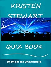The Kristen Stewart Quiz Book - How Well Do You Know Her?