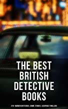 The Best British Detective Books: 270+ Murder Mysteries, Crime Stories & Suspense Thrillers: The Most Famous British Inves...