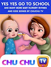 Yes Yes Go To School and Many More Baby Nursery Rhymes and Kids Songs by ChuChu TV