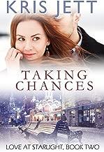 Taking Chances (Snowy Ridge: Love at Starlight, Book 2)