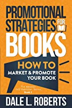 Sponsored Ad - Promotional Strategies for Books: How to Market & Promote Your Book (The Amazon Self Publisher)