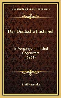 Das Deutsche Lustspiel: In Vergangenheit Und Gegenwart (1861)