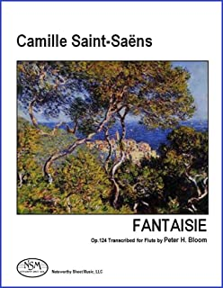 Fantaisie, Op.124 by Saint-Saëns, transcribed for Flute by Peter H. Bloom