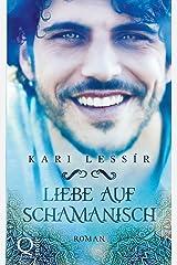 Liebe auf Schamanisch: Seelenreise #2 Taschenbuch