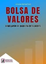 O Guia Definitivo da Bolsa de Valores: Começando de maneira inteligente (Portuguese Edition)