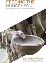 Feeding the Hungry Soul: Spiritual Preparation for Restoration Therapy