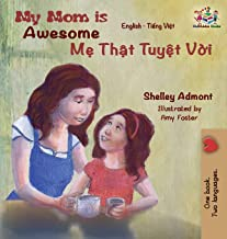 My Mom is Awesome: English Vietnamese (English Vietnamese Bilingual Collection) (Vietnamese Edition)