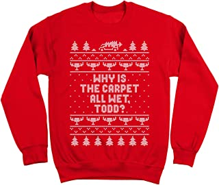 Why is The Carpet Wet Todd Holiday Vacation Ugly Christmas Funny Xmas Lights Cheer Retro Classic Movie Humor Mens Sweatshirt