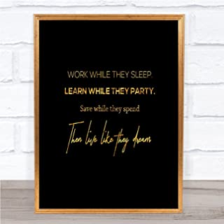 Work While They Sleep Quote Print Black & Gold Wall Art Picture