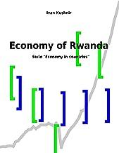 Economy of Rwanda (Economy in countries Book 192)