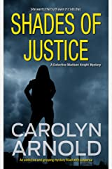 Shades of Justice: An addictive and gripping mystery filled with suspense (Detective Madison Knight Series Book 9) Kindle Edition